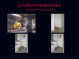 Lindwurmstrasse - wir basteln ein Studio -