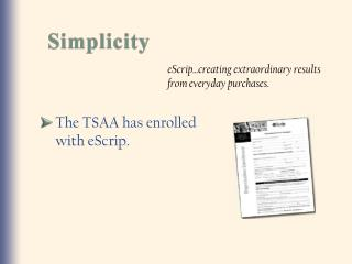 The TSAA has enrolled with eScrip.