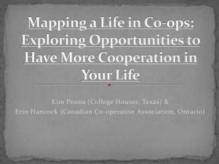 Mapping a Life in Co-ops: Exploring Opportunities to Have More Cooperation in Your Life
