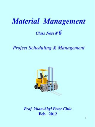 Material  Management Class Note #  6 Project Scheduling & Management