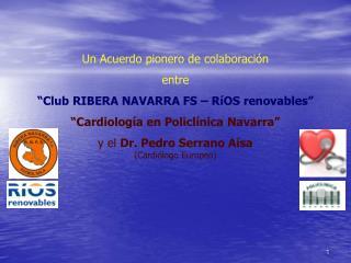 """Un Acuerdo pionero de colaboración entre """"Club RIBERA NAVARRA FS – RíOS renovables"""""""