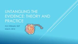 Untangling the evidence: Theory and Practice