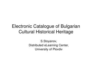 Electronic Catalogue of Bulgarian Cultural Historical Heritage