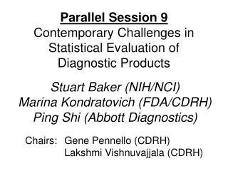 Parallel Session 9 Contemporary Challenges in Statistical Evaluation of Diagnostic Products