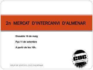 2n  MERCAT  D'INTERCANVI  D'ALMENAR