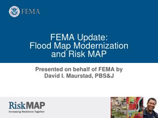 FEMA Update:  Flood Map Modernization  and Risk MAP