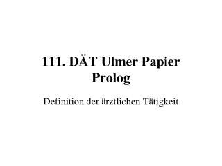 111. DÄT Ulmer Papier Prolog