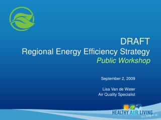 DRAFT Regional Energy Efficiency Strategy Public Workshop