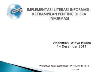 IMPLEMENTASI LITERASI INFORMASI : KETRAMPILAN PENTING DI ERA INFORMASI