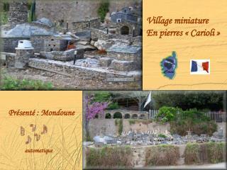 Village miniature En pierres «Carioli»