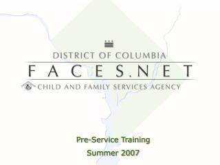 Pre-Service Training Summer 2007