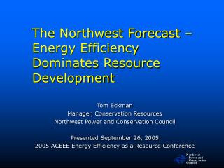 The Northwest Forecast – Energy Efficiency Dominates Resource Development