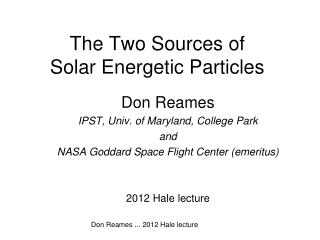 The Two Sources of  Solar Energetic Particles
