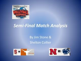 Semi-Final Match Analysis