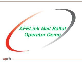 AFELink Mail Ballot  Operator Demo