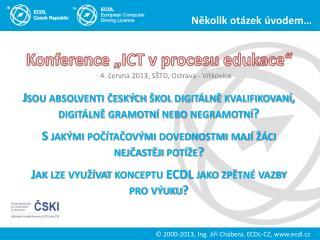 Jsou absolventi českých  škol  digitálně  kvalifikovaní ,  digitálně gramotní  nebo negramotní ?