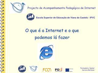 Projecto de Acompanhamento Pedag�gico de Internet