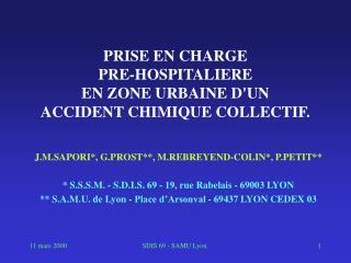 PRISE EN CHARGE PRE-HOSPITALIERE EN ZONE URBAINE DUN ACCIDENT CHIMIQUE COLLECTIF.
