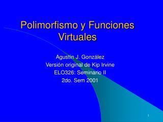 Polimorfismo y Funciones Virtuales