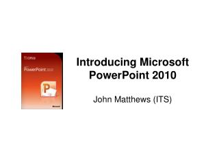 Introducing Microsoft  PowerPoint  2010