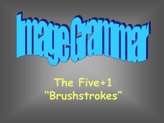 "The Five+1  "" Brushstrokes """