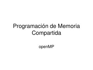 Programación de Memoria Compartida