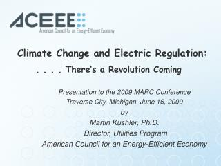 Climate Change and Electric Regulation: . . . . There's a Revolution Coming