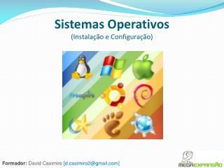 Sistemas Operativos  (Instala��o e Configura��o)