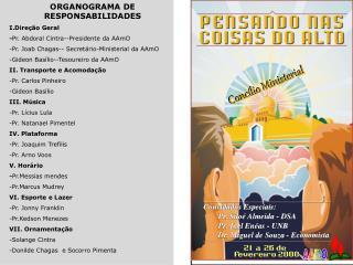 ORGANOGRAMA DE RESPONSABILIDADES I.Direção Geral - Pr. Abdoral Cintra--Presidente da AAmO