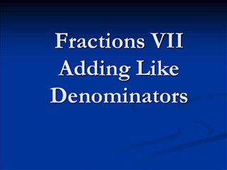Fractions VII Adding Like Denominators