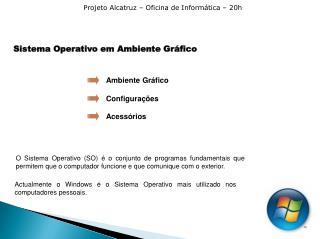 Sistema Operativo em Ambiente Gr�fico