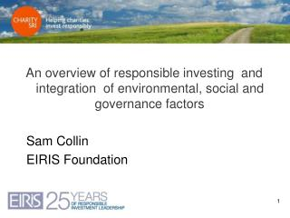 An overview of responsible investing  and integration  of environmental, social and governance factors   Sam Collin  EIR