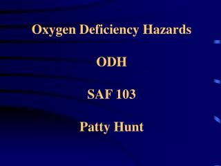 Oxygen Deficiency Hazards ODH SAF 103 Patty Hunt