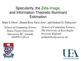 Specularity, the  Zeta-image , and Information-Theoretic Illuminant Estimation