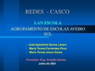 REDES  - CASCO