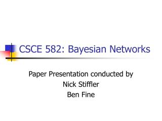 CSCE 582: Bayesian Networks