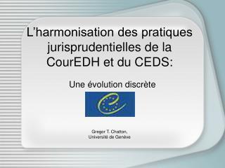 L'harmonisation des pratiques jurisprudentielles de la CourEDH et du CEDS: