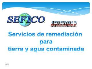 Servicios de remediación  para tierra y agua contaminada