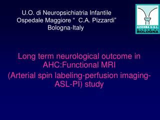 """U.O. di Neuropsichiatria Infantile Ospedale Maggiore """"  C.A. Pizzardi"""" Bologna-Italy"""