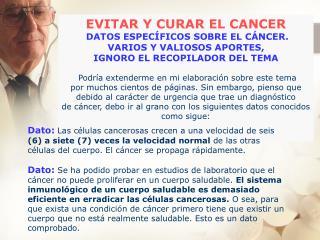EVITAR Y CURAR EL CANCER DATOS ESPECÍFICOS SOBRE EL CÁNCER. VARIOS Y VALIOSOS APORTES,