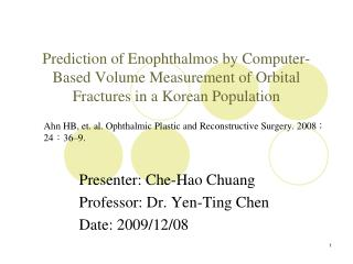 Ahn HB, et. al. Ophthalmic Plastic and Reconstructive Surgery. 2008 ; 24 : 36–9.