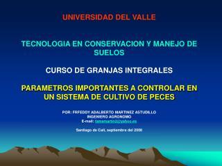UNIVERSIDAD DEL VALLE TECNOLOGIA EN CONSERVACION Y MANEJO DE SUELOS CURSO DE GRANJAS INTEGRALES