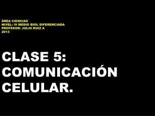 COMUNICACIÓN CELULAR: ocurre para