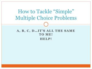"""How to Tackle """"Simple"""" Multiple Choice Problems"""