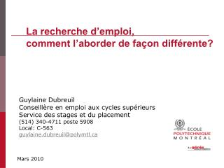 Guylaine Dubreuil  Conseill re en emploi aux cycles sup rieurs  Service des stages et du placement 514 340-4711 poste 59