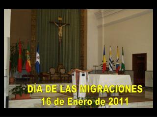 DÍA DE LAS MIGRACIONES 16 de Enero de 2011