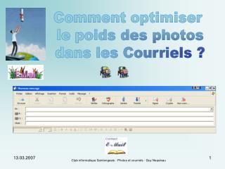 Comment optimiser  le poids des photos  dans les Courriels ?