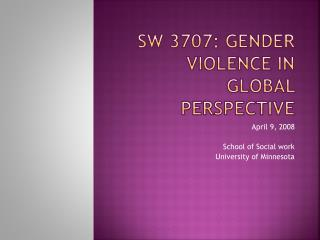 SW 3707: Gender Violence in global perspective