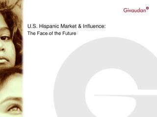 U.S. Hispanic Market  Influence: