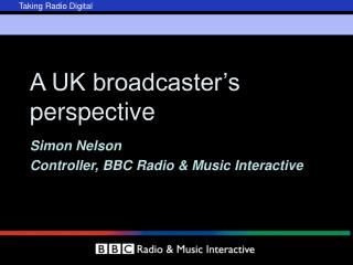 A UK broadcaster's  perspective